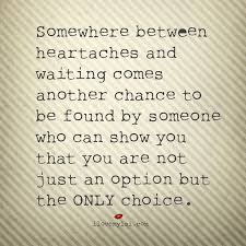 Life Quotes And Words To Live By Somewhere Between Heartaches And Simple I Found The Love Quotes