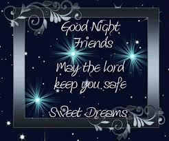 Sweet Dream Quotes Good Night Best Of Goodnight Friends May The Lord Keep You Safe Sweet Dreams Pictures