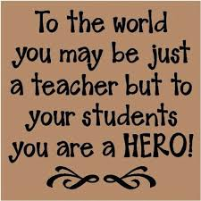 Teaching Quotes teacher quotes sayings hero students teaching 88