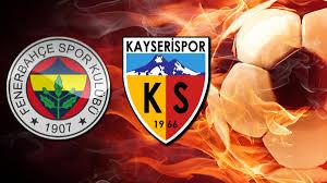 Fenerbahçe Kayserispor maçı hangi kanalda canlı izlenecek ...