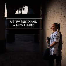 A New Mind and a New Heart