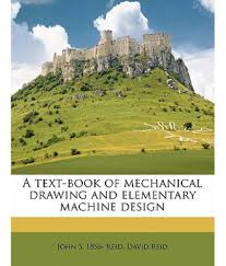 a text book of mechanical drawing and elementary machine design