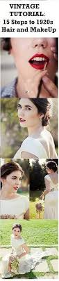 15 easy steps to super stylish 1920s bridal hair and makeup super easy tutorial and tips for the diy vine bride
