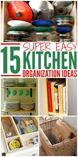 Easy Kitchen 15 Super Easy Kitchen Organization Ideas