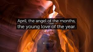 "Vita Sackville-West Quote: ""April, the angel of the months, the young love  of the year."" (7 wallpapers) - Quotefancy"