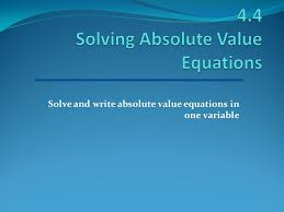 4 4 solving absolute value equations
