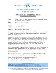 Media Advisory Media Advisory Un Humanitarian Chief Stephen Obrien To Visit Syria