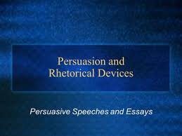persuasion and rhetorical devices nonfiction unit and persuasive persuasion and rhetorical devices persuasive speeches and essays