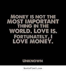 MONEY QUOTES image quotes at hippoquotes.com via Relatably.com