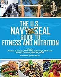 the u s navy seal guide to fitness and nutrition us army survival