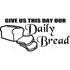 1 word related to lord's prayer: Give Us This Day Our Daily Bread Zimmermans Creations