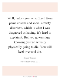 Panic Attack Quotes Best Well Unless You've Suffered From Panic Attacks And Social