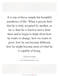 Simple But Beautiful Quotes Best of It Is One Of Those Simple But Beautiful Paradoxes Of Life When