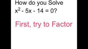 solve x 2 5x 14 0