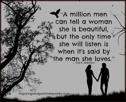 Telling A Woman She Is Beautiful Quotes Best of A Million Men Can Tell A Woman She Is Beautiful Inspiring And