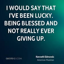Quotes About Being Blessed Simple Kenneth Edmonds Quotes QuoteHD