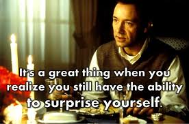 Kevin Spacey American Beauty Quotes Best of The Best Surprise Yourself American Beauty Movie Quoe