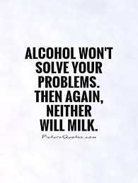 Alcoholic Quotes Stunning Alcoholic Quotes Pleasing Funny Alcohol Quotes Sayings Funny