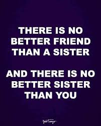 40 Sister Quotes Prove That She's The Best Friend You'll EVER Have Adorable Quotes On Friendever