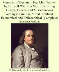 essay writing tips to ben franklin essays essay on benjamin franklin secure academic writing company purchase top quality essays term papers reports and theses you