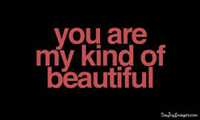 Compliment Quotes On Beauty Best of My Black Is Beautiful Quotes You Are My Kind Of Beautiful
