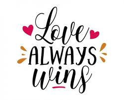Love Always Wins Quotes Awesome Download Beautiful Free SVG's Quote Files Lovesvg