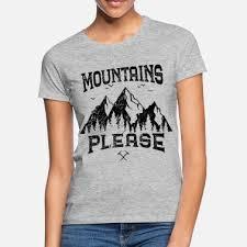 Suchbegriff Berg Sprüche T Shirts Online Bestellen Spreadshirt