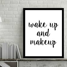 Beauty Shop Quotes Best of Wake Up And Make Up Canvas Art Print Painting Poster Encourage Quote