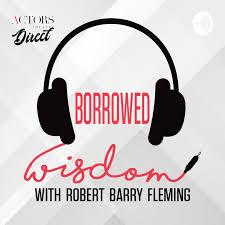 Borrowed Wisdom with Robert Barry Fleming