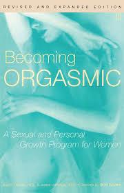 Becoming Orgasmic A Sexual And Personal Growth Program For Women Heiman Julia Lopiccolo Joseph Ph D Palladini David 9780671761776 Amazon Com Books