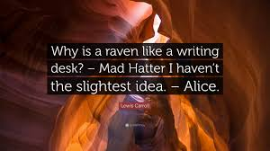 lewis carroll e why is a raven like a writing desk mad