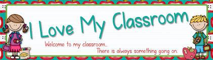 love my classroom i love my classroom