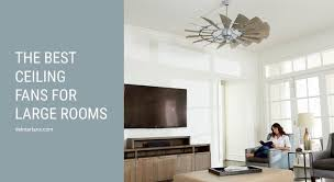 blown away the most powerful ceiling fans