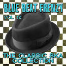Blue Beat Frenzy: The Classic Ska Collection, Vol. 12