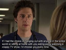 Scrubs Quotes Gorgeous Love Couple Cute Quote Quotes Tv Show Couples True Love Pizza