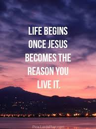 Famous Bible Quotes About Life New Life Begins Once Jesus Is Everything You Can Do Nothing Without