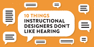 10 Things You Shouldnt Say To Instructional Designers 56