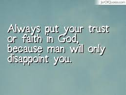 Trust God Quotes Amazing Trust God Not Man Quotes