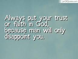 Trust God Quotes Amazing Trust God Not Man Quotes