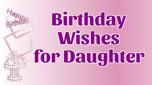 Best 51 Happy Birthday Greetings For Daughter Golfiancom