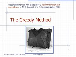 Goodrich Tamassia Algorithm Design Greedy Method 6 22 2018 6 57 Pm Presentation For Use With