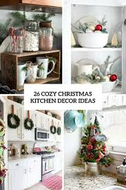 Kitchens Decorated For Christmas 26 Cozy Christmas Kitchen Daccor Ideas Shelterness
