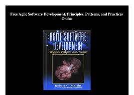 Agile Software Development Principles Patterns And Practices Free Agile Software Development Principles Patterns And Practices