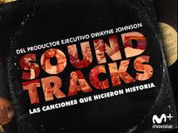 Soundtracks: las canciones que hicieron historia