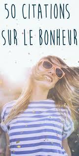 Les Plus Belles Citations Sur Le Bonheur Inspiring Ideas