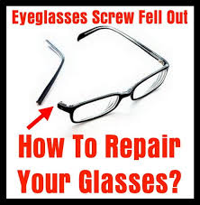 eyeglasses fell out how to