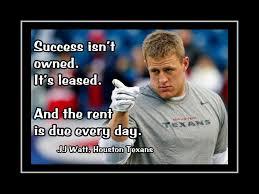 18 quotes from duncan j. Jj Watt Motivation Success Quote Poster Motivational Nfl Football Wall Art Arleyart Com