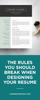 how to make your resume stand out by breaking a few rules to job seekers really need to know what not to do when designing a resume as