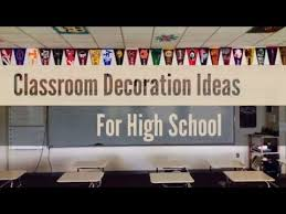 Classroom Decoration Charts For High School 31 Creative Classroom Decoration Ideas For High School