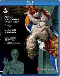 <b>Claudio Abbado</b> & Lucerne Festival Orchestra - <b>Bruckner</b> 5 [Blu-ray]
